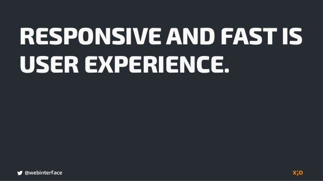 @webinterface FAST PAGE LOAD TIME BUILDS TRUST IN YOUR SITE.