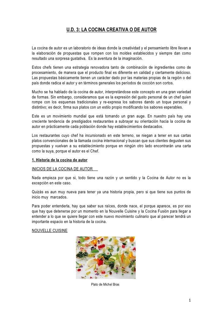U.D. 3: LA COCINA CREATIVA O DE AUTORLa cocina de autor es un laboratorio de ideas donde la creatividad y el pensamiento l...