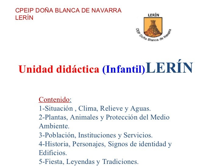 Unidad didáctica  (Infantil) LERÍN CPEIP DOÑA BLANCA DE NAVARRA LERÍN Contenido : 1-Situación , Clima, Relieve y Aguas. 2-...