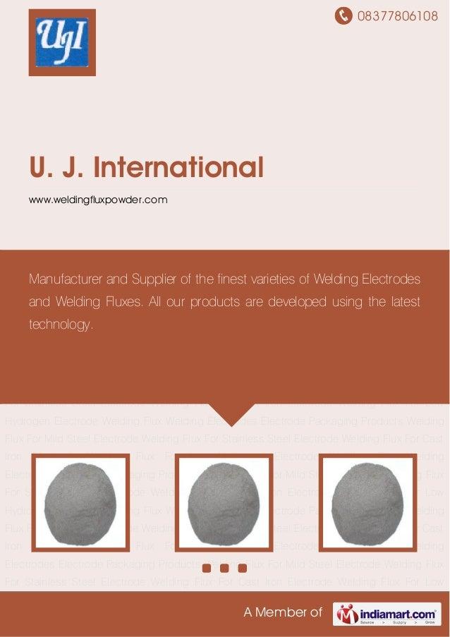 08377806108 A Member of U. J. International www.weldingfluxpowder.com Welding Flux For Mild Steel Electrode Welding Flux F...