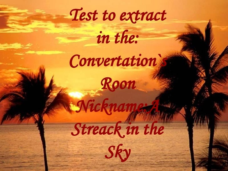 Test to extract in the: Convertation`s Roon Nickname:A Streack in the Sky
