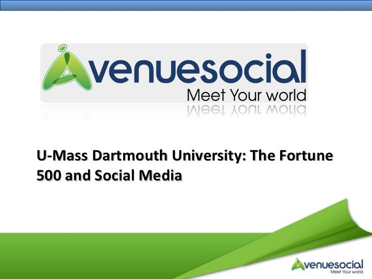 <ul><li>U-Mass Dartmouth University: The Fortune 500 and Social Media </li></ul>