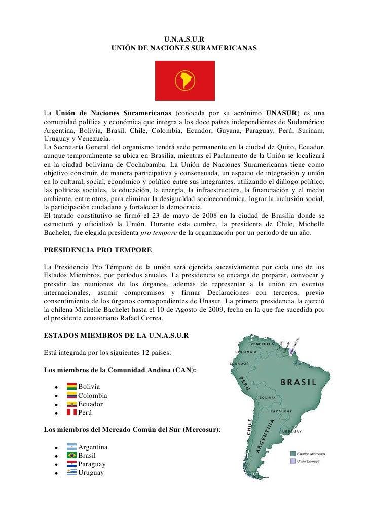 U.N.A.S.U.R                         UNIÓN DE NACIONES SURAMERICANAS     La Unión de Naciones Suramericanas (conocida por s...