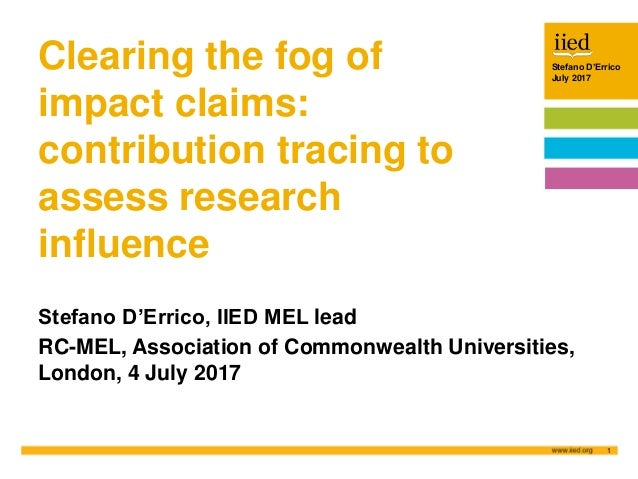 Stefano D'Errico July 2017 1 Author name Date Stefano D'Errico July 2017 Clearing the fog of impact claims: contribution t...