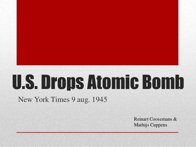 U.S. Drops Atomic BombNew York Times 9 aug. 1945                             Reinart Coosemans &                          ...
