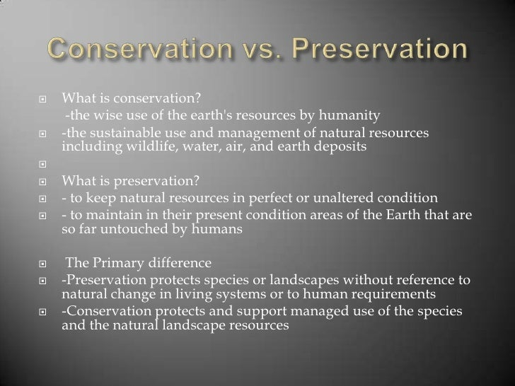 preservation and conservation of resources on earth essay The protection and preservation of the environment is one of the resources and the inhabiting any place on the earth shall be deemed.