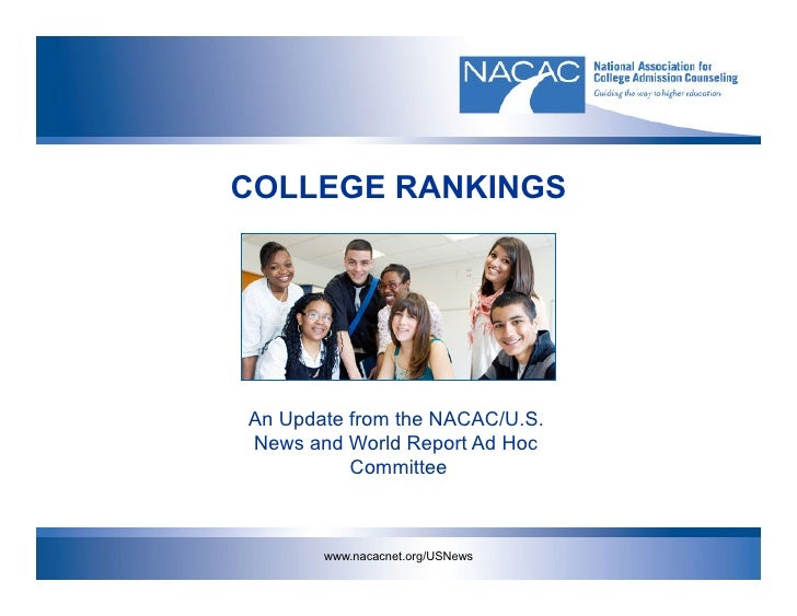 COLLEGE RANKINGSAn Update from the NACAC/U.S.News and World Report Ad Hoc          Committee       www.nacacnet.org/USNews