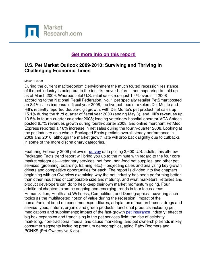Get more info on this report!U.S. Pet Market Outlook 2009-2010: Surviving and Thriving inChallenging Economic TimesMarch 1...