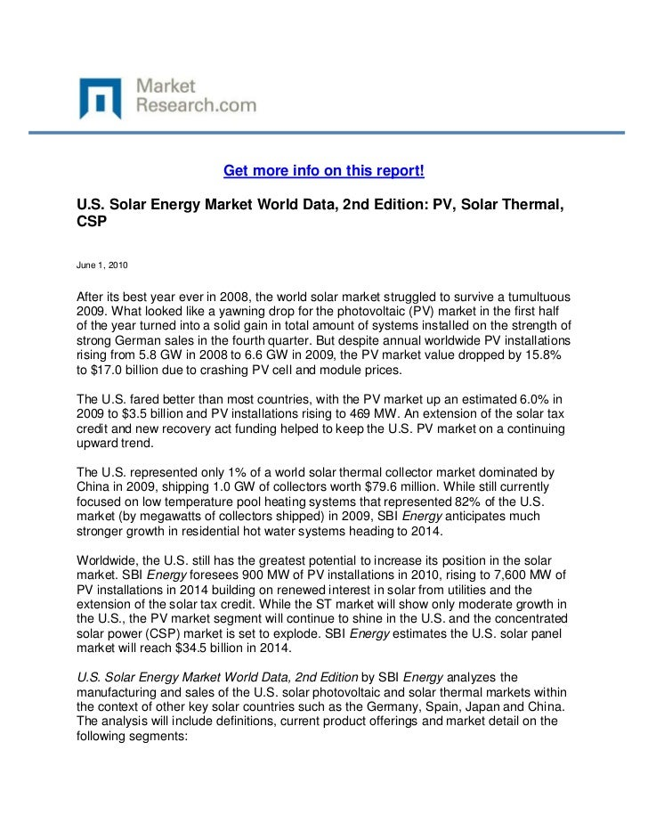 Get more info on this report!U.S. Solar Energy Market World Data, 2nd Edition: PV, Solar Thermal,CSPJune 1, 2010After its ...