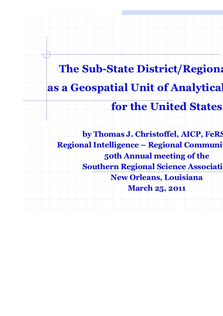 The Sub-State District/Regional Councilas a Geospatial Unit of Analytical Geography              for the United States    ...
