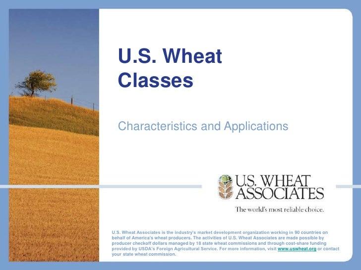 U.S. Wheat Classes and Applications July 2010