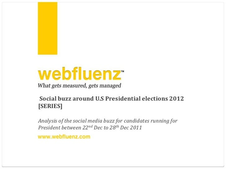 Social buzz around U.S Presidential elections 2012[SERIES]Analysis of the social media buzz for candidates running forPres...