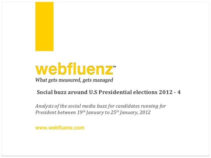 Social buzz around U.S Presidential elections 2012 - 4 Analysis of the social media buzz for candidates running for Presid...