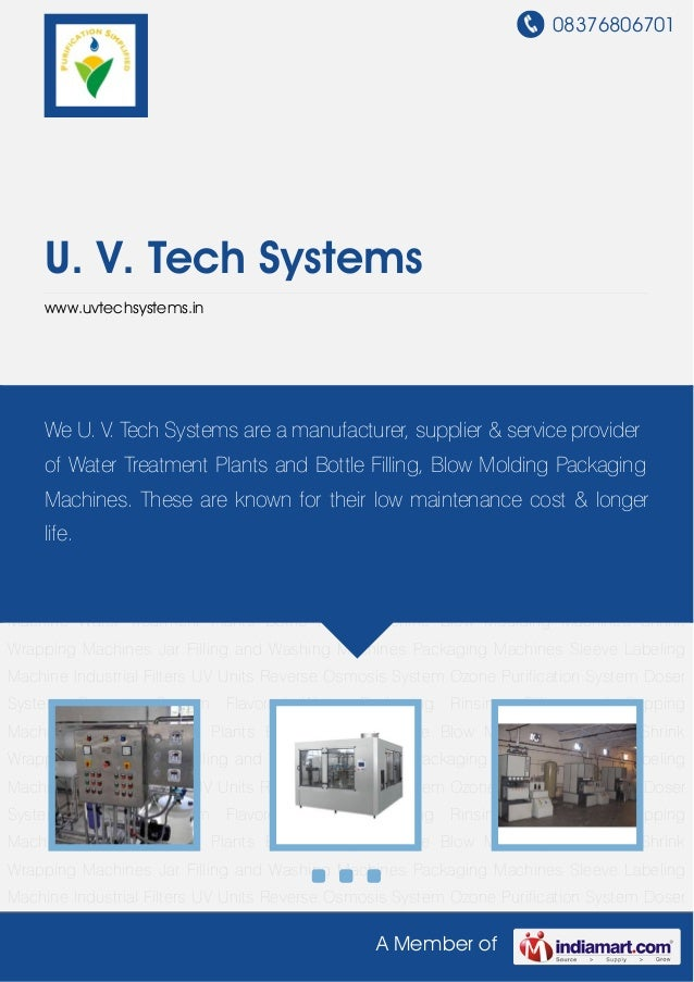 08376806701A Member ofU. V. Tech Systemswww.uvtechsystems.inWater Treatment Plants Bottle Filling Machine Blow Moulding Ma...