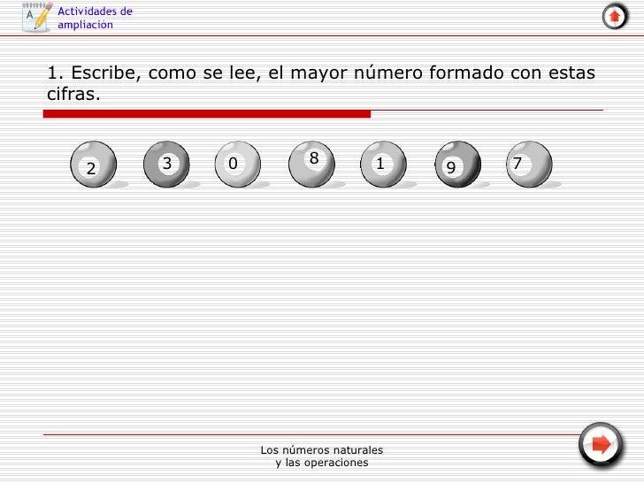 1. Escribe, como se lee, el mayor número formado con estas cifras. 2 3 0 8 1 9 7