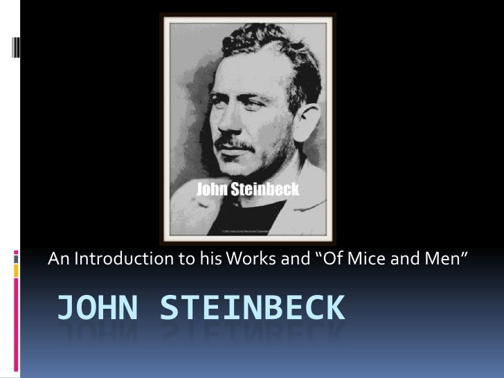 "An Introduction to his Works and ""Of Mice and Men"""
