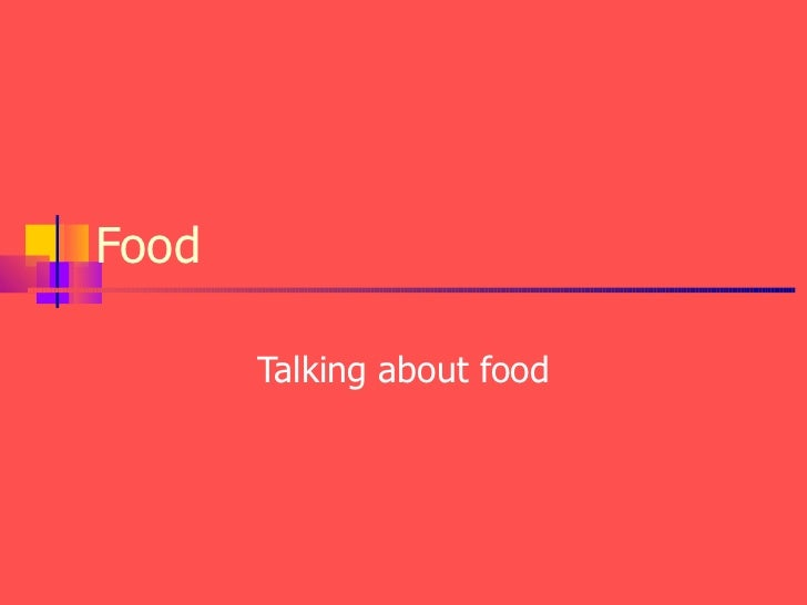Food       Talking about food