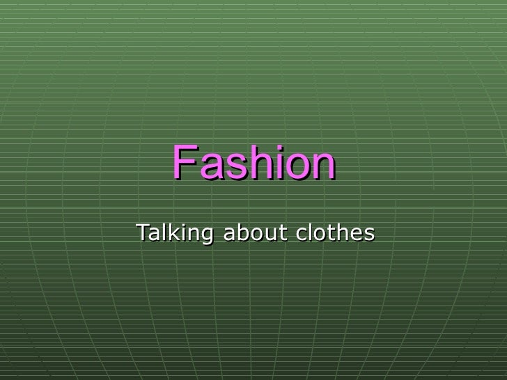 Fashion Talking about clothes