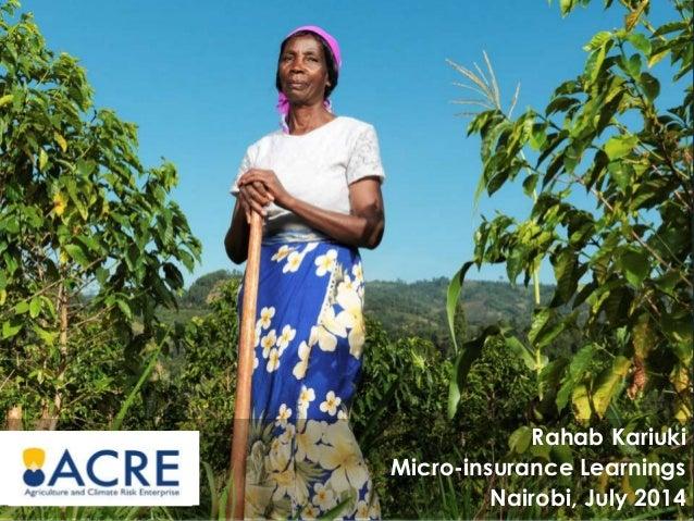 Rahab Kariuki Micro-insurance Learnings Nairobi, July 2014