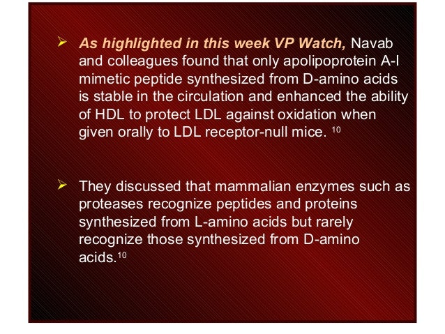  As highlighted in this week VP Watch, Navab and colleagues found that only apolipoprotein A-I mimetic peptide synthesize...
