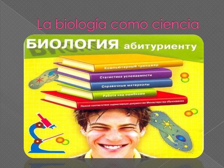 La biología como ciencia<br />