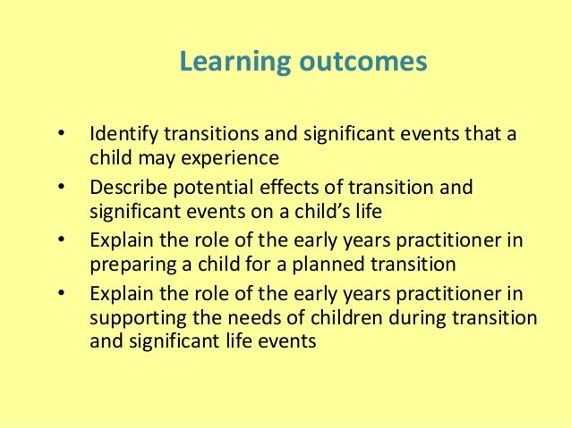 supporting transitions early learning early Supporting transitions early learning – early independence case study report of gary gordon within this paper the case study of gary gordon will be discussed, by implementing a number of different theorist the paper will explain what recommendations have been proposed to be put in place for gary gordon during his transitional stages.