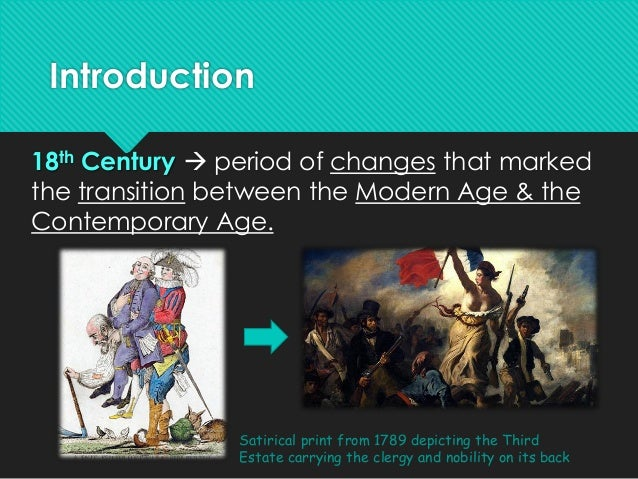 age of enlightenment and century The 18th century was also part of the the age of enlightenment, a historical period characterized by a shift away from traditional religious forms of authority and a move towards science and rational thought.