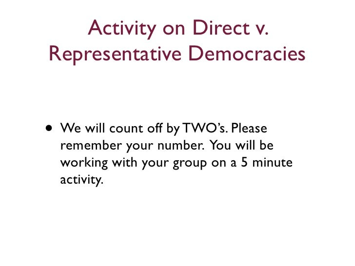 the advantages and disadvantages of direct and representative democracy Read on to know more about the pros and cons of parliamentary democracy  it comes with several advantages and disadvantages, which must be weighed carefully to .