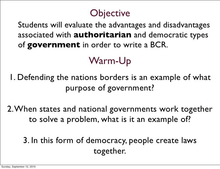 Objective             Students will evaluate the advantages and disadvantages             associated with authoritarian an...