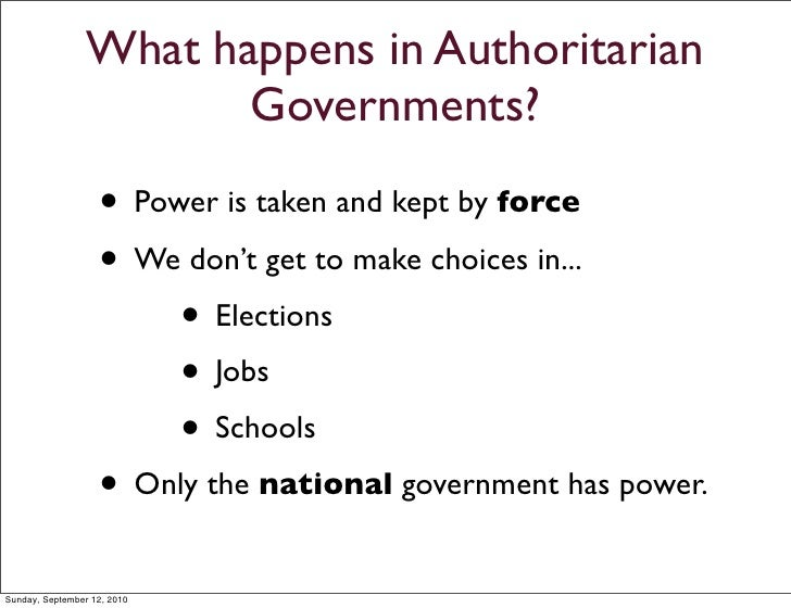 the formation of authoritarian governments essay Authoritarian governments exercise unlimited power, while democratic governments are run by the will of the people and feature regular elections some governments have traits of both styles historically, the majority of governments were authoritarian.