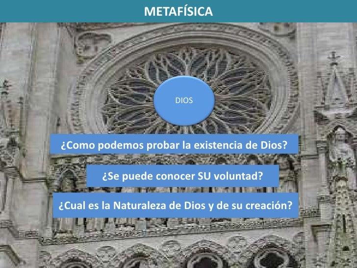 METAFÍSICA<br />DIOS<br />¿Como podemos probar la existencia de Dios? <br />¿Se puede conocer SU voluntad? <br />¿Cual es ...