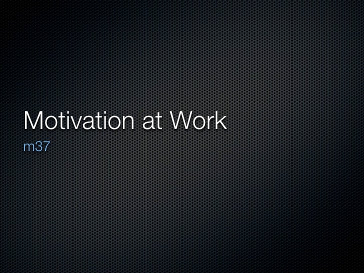 Motivation at Work m37