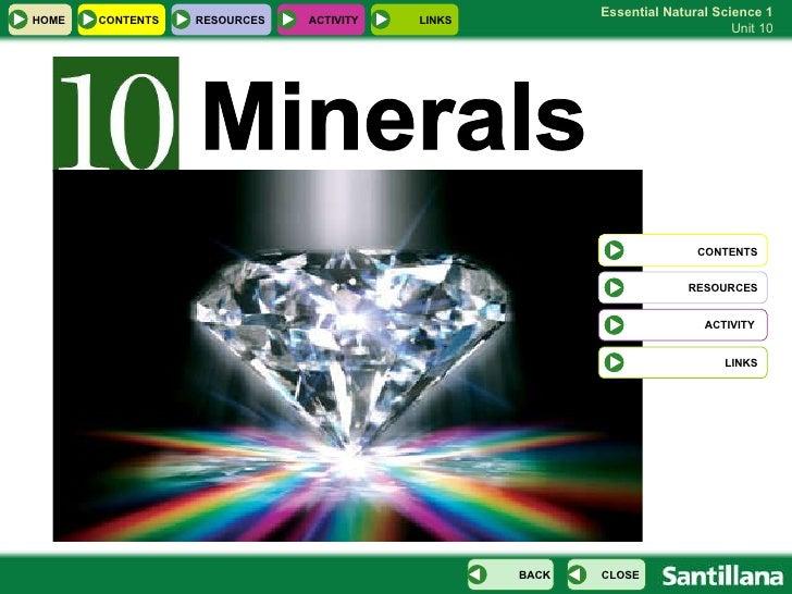 Minerals CONTENTS RESOURCES ACTIVITY  LINKS HOME RESOURCES ACTIVITY LINKS CONTENTS CLOSE BACK