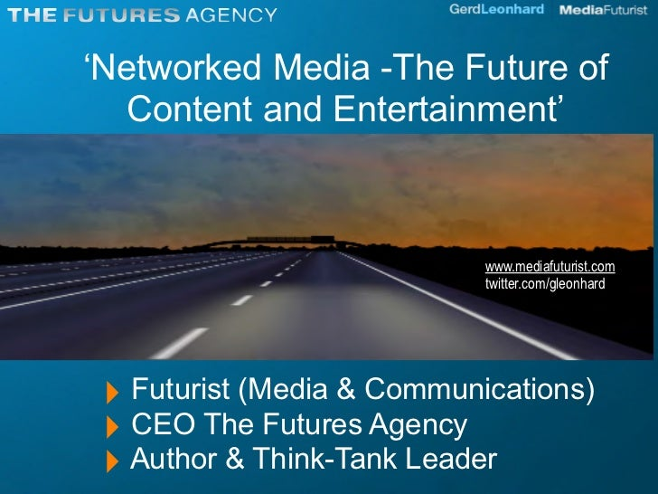'Networked Media -The Future of   Content and Entertainment'                                www.mediafuturist.com         ...