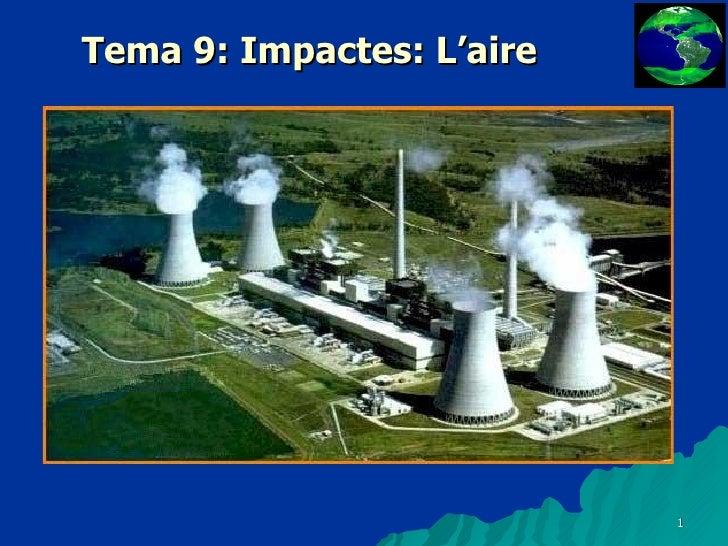 Tema 9: Impactes: L'aire