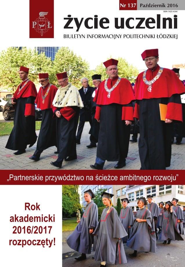 2 W Y D A R Z E N I A Życie Uczelni nr 137 Nowe władze Politechniki Łódzkiej w kadencji 2016-2020 Prorektorzy prof. dr hab...