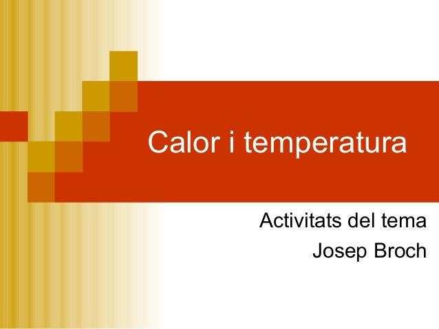 Calor i temperaturaActivitats del temaJosep Broch