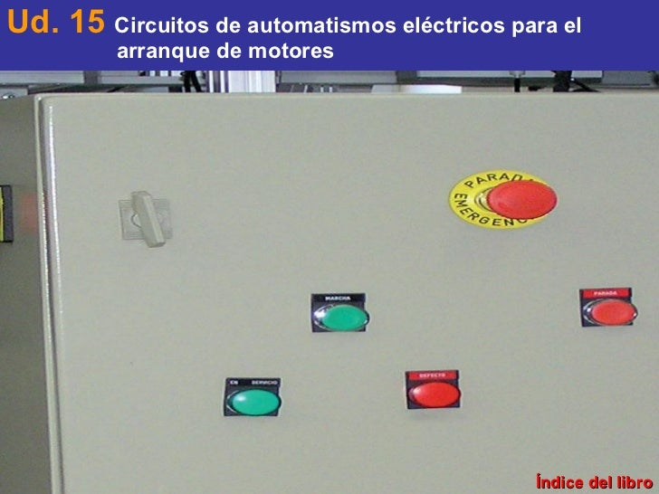 Índice del libro Ud. 15  Circuitos de automatismos eléctricos para el  arranque de motores