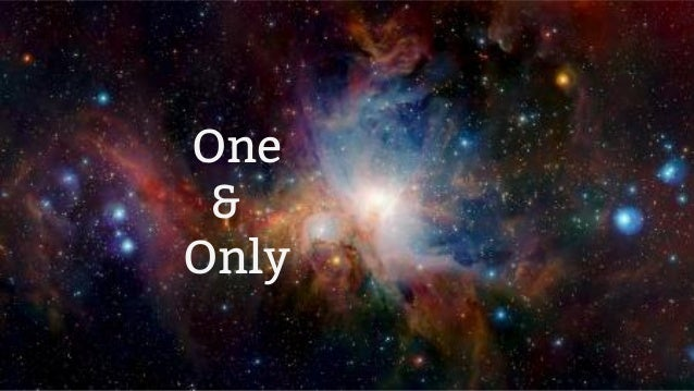 One & Only One & Only