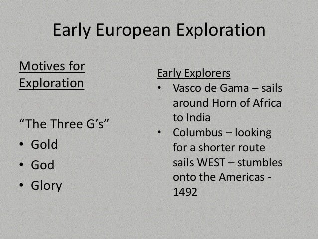 motives, problems, and rewards of european exploration essay Motives of exploration of the new world essay  the benefits of space  exploration essay  the role of disease in european exploration and  colonization.