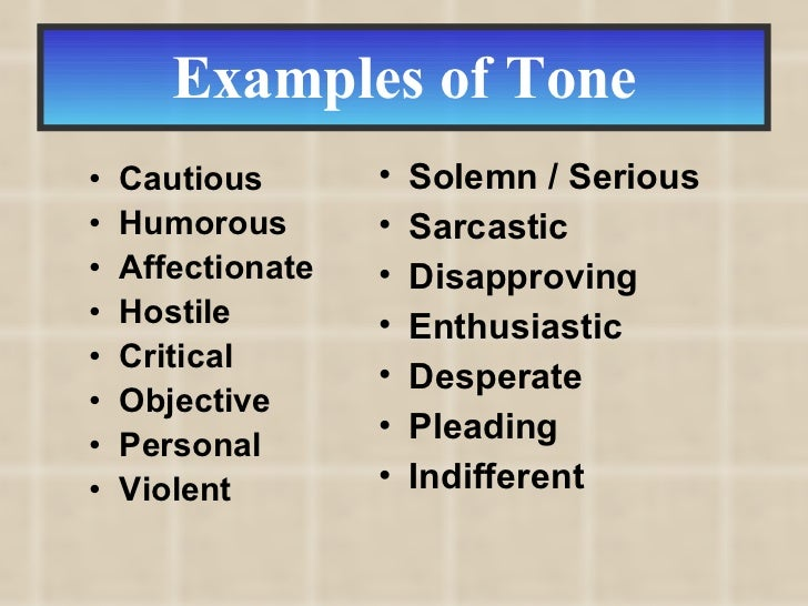 different types of tone in writing Start studying types of tones learn vocabulary optimistic tone authors may feel hopeful about the characters or situation they are writing about.