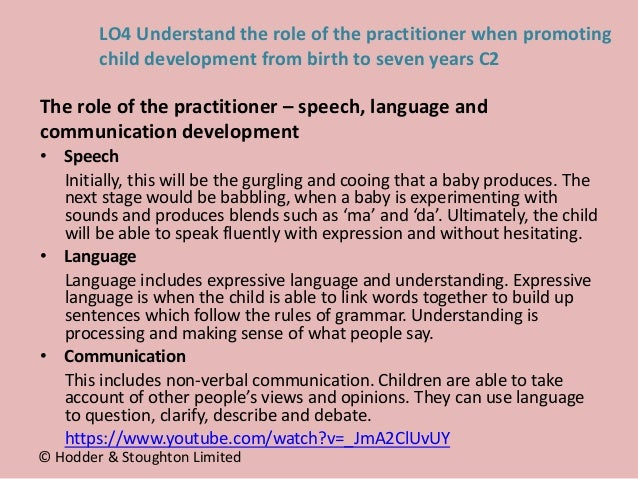 • Speech Initially, this will be the gurgling and cooing that a baby produces. The next stage would be babbling, when a ba...