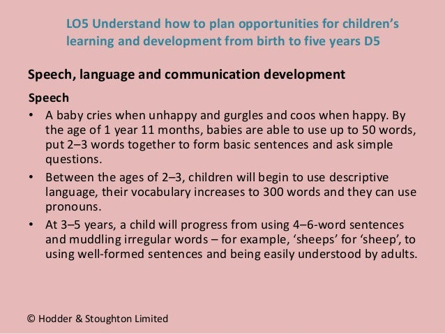 Speech • A baby cries when unhappy and gurgles and coos when happy. By the age of 1 year 11 months, babies are able to use...
