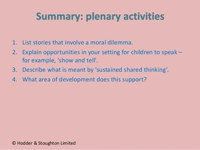 1. List stories that involve a moral dilemma. 2. Explain opportunities in your setting for children to speak – for example...