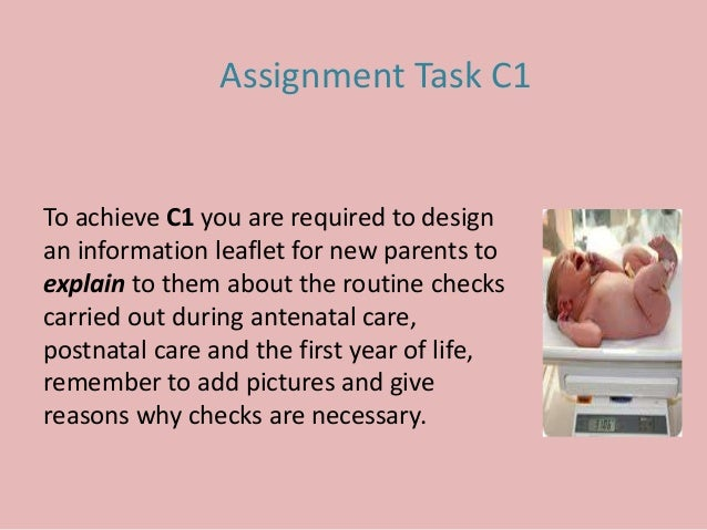 Assignment Task C1 To achieve C1 you are required to design an information leaflet for new parents to explain to them abou...