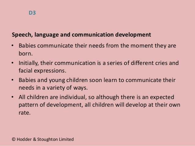 • Babies communicate their needs from the moment they are born. • Initially, their communication is a series of different ...