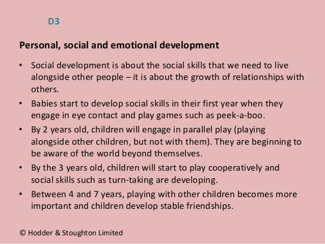• Social development is about the social skills that we need to live alongside other people – it is about the growth of re...