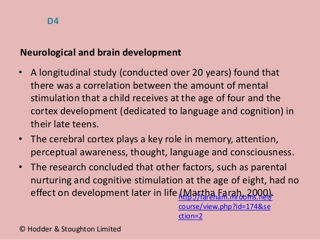 • A longitudinal study (conducted over 20 years) found that there was a correlation between the amount of mental stimulati...