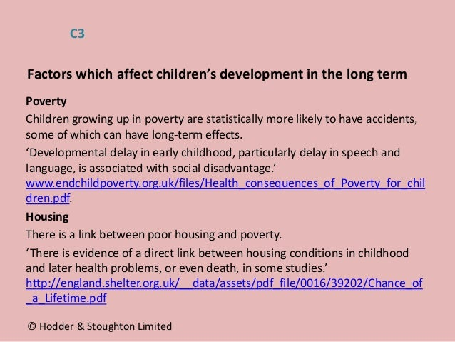 Poverty Children growing up in poverty are statistically more likely to have accidents, some of which can have long-term e...