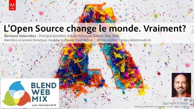 Illustrations: Adobe Stock, sauf indication contraire :: Révision 2019-11-12 Lyon, Novembre 2019 L'Open Source change le m...